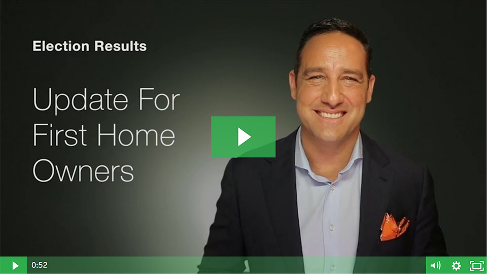 VIDEO – Election Results – Update For First Home Owners